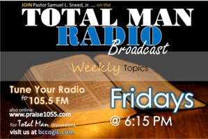 Total Man Radio with Pastor Sneed!